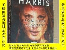 二手書博民逛書店From罕見Dead to Worse 英文原版 大32開Y85