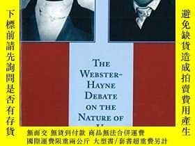 二手書博民逛書店Webster-hayne罕見Debate On The Nature Of The Union, TheY2