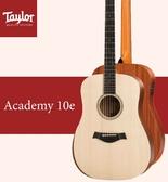 【非凡樂器】Taylor【Academy 10e】電木吉他/贈原廠背帶+超值配件包 / 公司貨保固