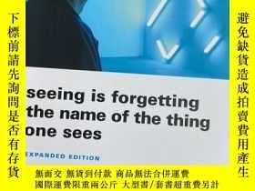 二手書博民逛書店罕見Seeing Is Forgetting the Name of the Thing One Sees Y