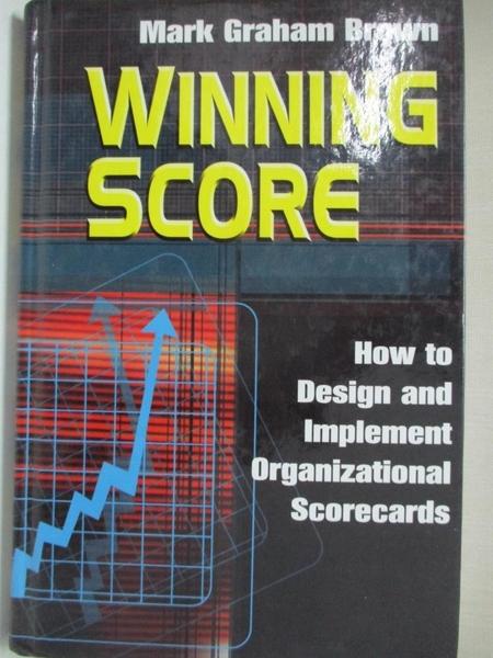 【書寶二手書T6/財經企管_E4X】Winning Score: How to Design and Implement Winning Scorecards_Brown, Mark Graham