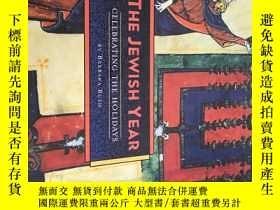 二手書博民逛書店THE罕見JEWISH YEAR CELEBRATING THE HOLIDAYS 猶太人 慶祝節日Y2477