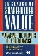 二手書博民逛書店《In Search of Shareholder Value: Managing the Drivers of Performance》 R2Y ISBN:027363027X
