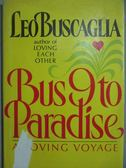 【書寶二手書T9/原文小說_IRA】Bus 9 to Paradise_Leo Buscaglia