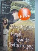 【書寶二手書T9/原文小說_LMQ】Royal Road to Fotheringay_Jean Plaidy