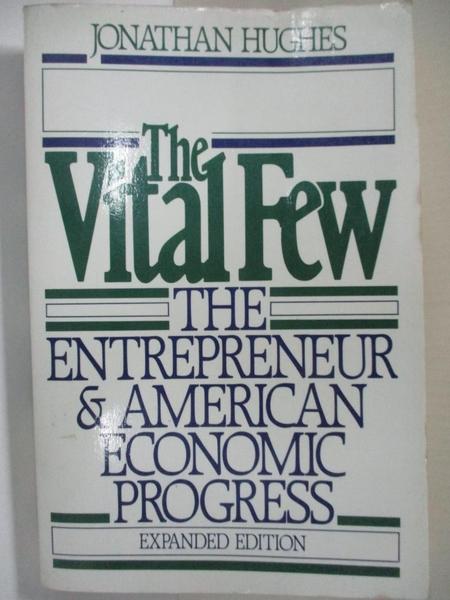 【書寶二手書T2/財經企管_HBZ】The Vital Few: The Entrepreneur and American Economic Progress_Hughes, Jonathan R. T.