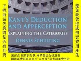 二手書博民逛書店Kant s罕見Deduction And ApperceptionY255562 Dennis Schult