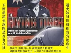 二手書博民逛書店Flying罕見Tiger: The True Story Of General Claire Chennault