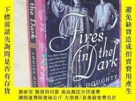 二手書博民逛書店英文原版罕見黑夜之光(小說) 精裝 大毛邊本 Fires in the Dark: A Novel Louise