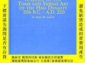 二手書博民逛書店A罕見Guide To The Tomb And Shrine Art Of The Han Dynasty 20