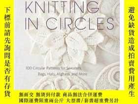 二手書博民逛書店編織成圓圈:100個圓形圖案的毛衣,袋子,帽子,阿富汗,和更多罕見Knitting in Cir
