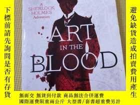 二手書博民逛書店Art罕見in the Blood: A Sherlock Holmes Adventure 英文原版-《華生手稿