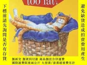 二手書博民逛書店Is罕見Your Cat Too Fat?Y264589 Bro