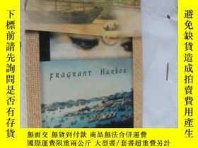 二手書博民逛書店Fragrant罕見Harbor 精裝16開Y85718 Joh