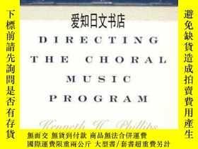 二手書博民逛書店【罕見】Directing The Choral Music Program 2003年出版Y175576 K