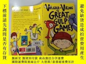 二手書博民逛書店Vulgar罕見The Viking And The Great Gulp Games:庸俗的維京人和偉大的吞咽遊