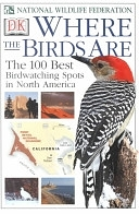二手書博民逛書店《Where the Birds are: The 100 Best Birdwatching Spots in North America》 R2Y ISBN:0789471698