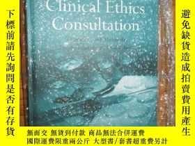 二手書博民逛書店Clinical罕見Ethics Consultation (詳見圖),硬精裝Y255351 ISBN:9