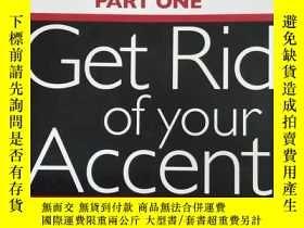 二手書博民逛書店Get罕見Rid of your Accent [British-English] 【英文原版,附帶光盤, 佳】奇
