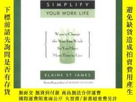二手書博民逛書店Simplify罕見Your Work Life-簡化你的工作生活Y436638 Elaine St. Jam