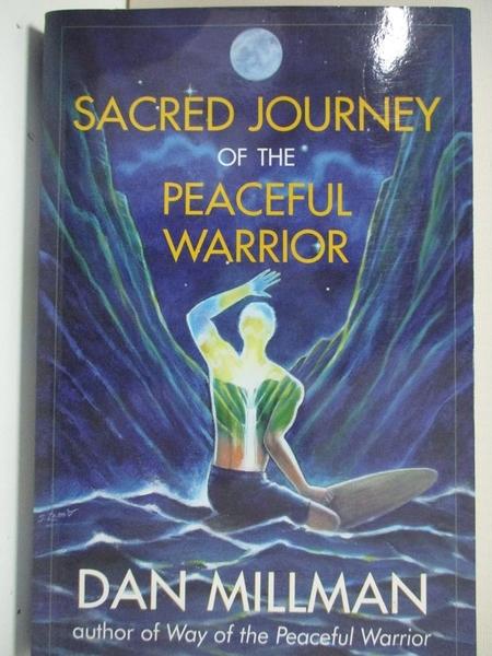 【書寶二手書T6/宗教_B5Q】Sacred Journey of the Peaceful Warrior_Millman, Dan