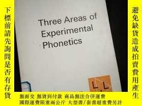 二手書博民逛書店Three罕見Areas of Experimental Phonetics (英文)Y16149