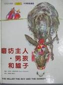 【書寶二手書T7/兒童文學_ZAL】磨坊主人.男孩和驢子(含CD)_張國禎