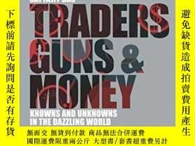 二手書博民逛書店Traders罕見Guns & Money: Knowns & Unknowns In The Dazzling