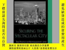 二手書博民逛書店【罕見】Securing the Spectacular CityY27248 Timothy A. Gibs