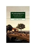 二手書博民逛書店 《The Anthropological Lens: Harsh Light, Soft Focus》 R2Y ISBN:0521004594│Peacock
