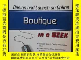 二手書博民逛書店Design罕見And Launch An Online Boutique In A Week (ClickSta