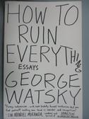 【書寶二手書T4/原文小說_HIJ】How to Ruin Everything: Essays_Watsky, Geo