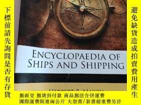 二手書博民逛書店Encyclopaedia罕見of Ships and Shipping (16開) 【詳見圖】Y5460 M