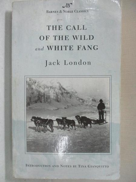 【書寶二手書T1/歷史_BO6】The Call of the Wild and White Fang_London, Jack