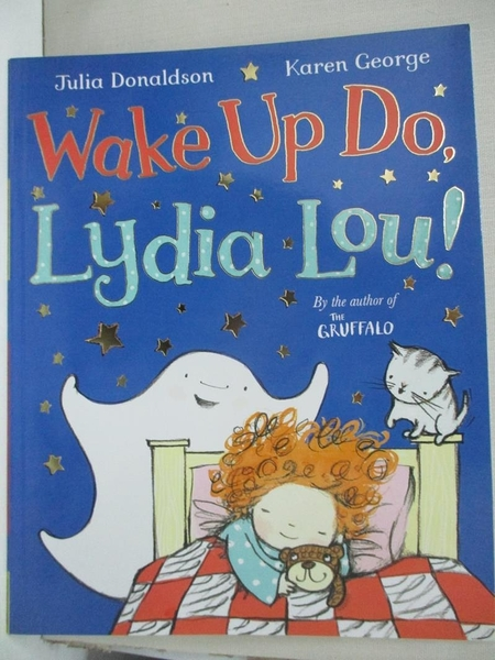 【書寶二手書T7/少年童書_D7U】Wake Up Do, Lydia Lou!_Donaldson, Julia/ George, Karen (ILT)