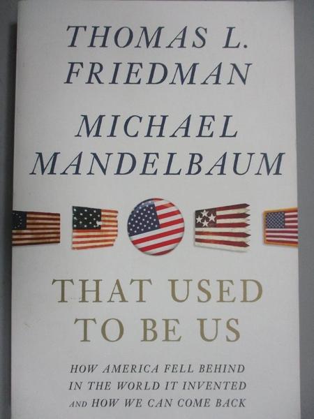 【書寶二手書T1/社會_YIR】That Used to Be Us_Thomas L. Friedman / Michael Mandelbaum
