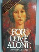 【書寶二手書T8/原文小說_ICM】For Love Alone_Christina Stead
