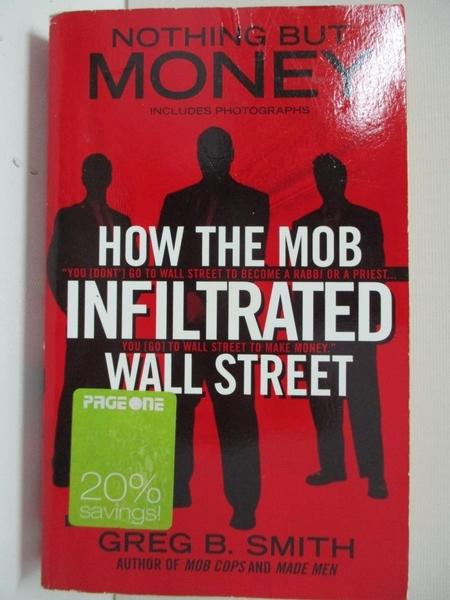 【書寶二手書T9/原文小說_B5T】Nothing But Money: How the Mob Infiltrated Wall Street_Smith, Greg B.