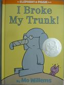 【書寶二手書T1/少年童書_QHB】I Broke My Trunk!_Mo Willems