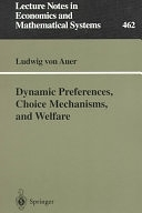 二手書博民逛書店《Dynamic Preferences, Choice Mechanisms, and Welfare》 R2Y ISBN:3540643206