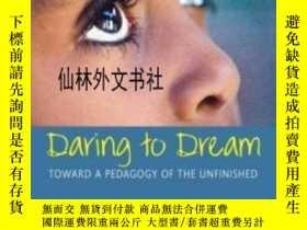 二手書博民逛書店【罕見】2007年出版 Daring To Dream: Tow
