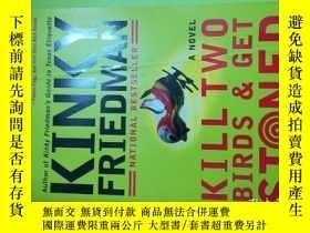 二手書博民逛書店Kill罕見Two Birds and Get StonedY146830 Kinky Friedman pe