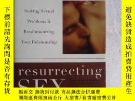 二手書博民逛書店Resurrecting罕見Sex: Solving Sexual Problems and Revolution