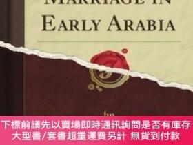 二手書博民逛書店Kinship罕見And Marriage In Early ArabiaY255174 William Ro