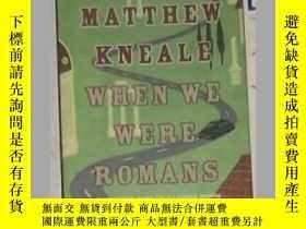 二手書博民逛書店英文原版罕見When We Were Romans by Mat
