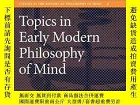 二手書博民逛書店Topics罕見In Early Modern Philosop