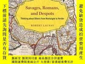 二手書博民逛書店Savages,罕見Romans, And DespotsY364153 Robert Launay Univ
