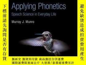 二手書博民逛書店Applying罕見Phonetics: Speech Science in Everyday LifeY41