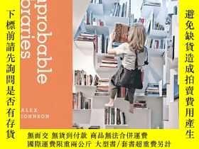 二手書博民逛書店Improbable罕見Libraries,不可思議圖書館Y19