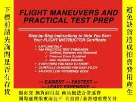 二手書博民逛書店Flight罕見Instructor Flight Maneuvers and Practical Test Pr